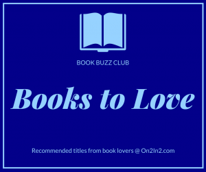 Find recommended titles from the book lovers at On2In2™ Book Buzz Club.